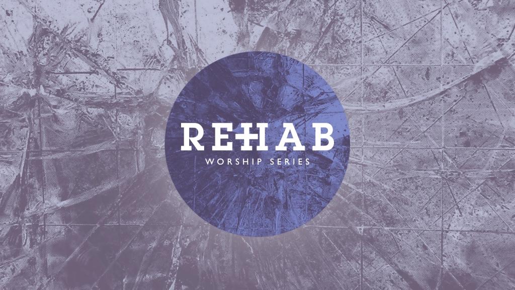 rehab sermon series